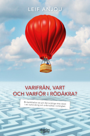 Leif Anjou - Varifran vart och varför i Rödåkra