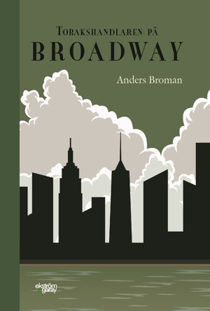 Anders Broman - Tobakshandlaren på Broadway