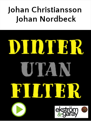 Dinter utan filter - Johan Christiansson och Johan Nordbeck