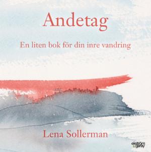 Lena Sollerman - Andetag: En liten bok för din inre vandring