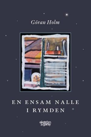Göran Holm - En ensam nalle i rymden