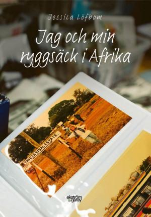 Jessica Löfbom - Jag och min ryggsäck i Afrika