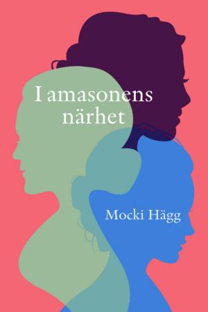 Mocki Hägg - I amasonens närhet