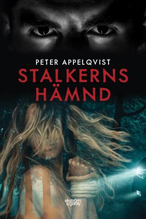 Peter Appelqvist - Stalkerns hämnd