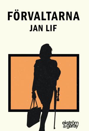 Jan Lif - Förvaltarna