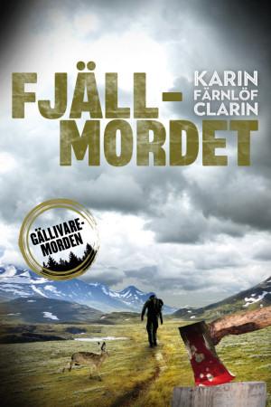 Karin Färnlöf Clarin - Fjällmordet