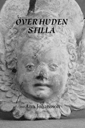 Ann Johansson - Över huden, stilla
