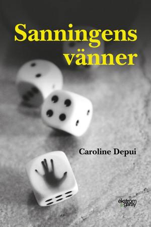 Caroline Depui - Sanningens vänner