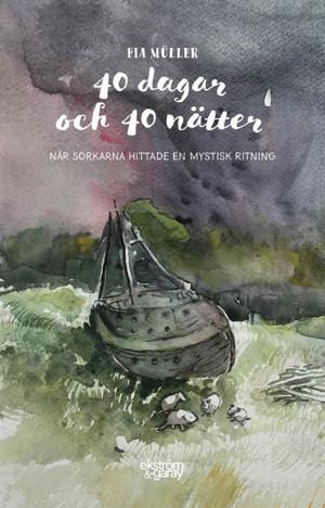 Pia Müller - 40 dagar och 40 nätter - när sorkarna hittade en mystisk ritning