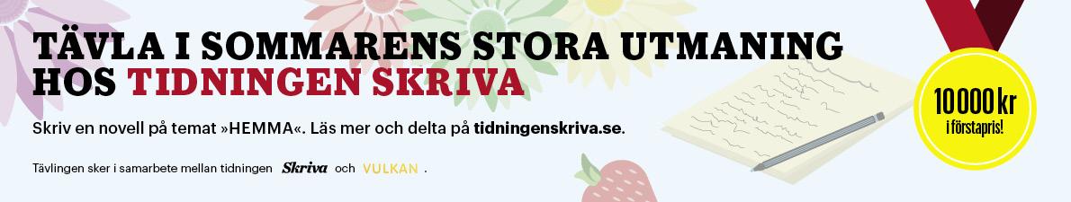 Tävla i sommarens storautmaning i tidningen Skriva. Skriv en novell på temat 'hemma'