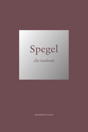 Åke Sandstedt - Spegel