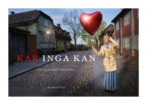 Ann-Kristin Färeborg - Kär Inga kan