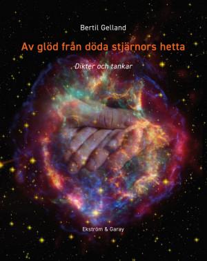 Bertil Gelland - Av glöd från döda stjärnors hetta