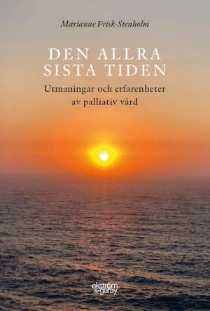 Marianne Frisk-Stenholm - Den allra sista tiden